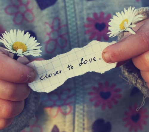 Love sayings-Closer To Love