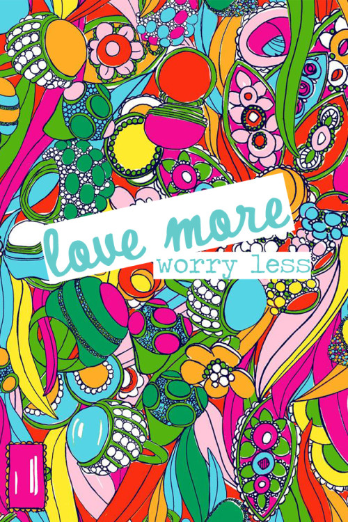 Love more worry less for Wallpaper for less